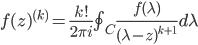 f(z)^{(k)} =  \frac{k!}{2\pi i}\oint_C \frac{f(\lambda)}{(\lambda-z)^{k+1}}d\lambda