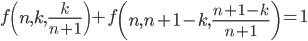 f\left(n, k, \frac{k}{n+1}\right) + f\left(n, n+1-k, \frac{n+1-k}{n+1}\right) = 1