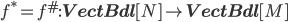 f^\ast = f^\#  :{\bf VectBdl}[N]\to{\bf VectBdl}[M]