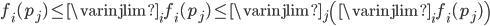 f_{i}(p_{j}) \leq \varinjlim_{i} f_{i}(p_{j}) \leq \varinjlim_{j} \left( \varinjlim_{i} f_{i}(p_{j}) \right)