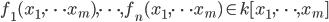 f_1(x_1, \cdots x_m), \cdots , f_n(x_1, \cdots x_m) \in k[x_1, \cdots , x_m]