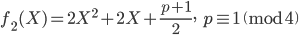 f_2(X) = 2X^2 + 2X + \frac{p+1}{2}, \;\; p \equiv 1 \pmod 4