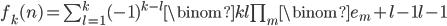 f_k(n) = \sum_{l=1}^k (-1)^{k-l} \binom{k}{l} \prod_m \binom{e_m+l-1}{l-1}