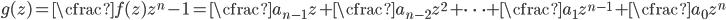 g(z) = \cfrac{f(z)}{z^{n}} - 1 = \cfrac{a_{n-1}}{z} + \cfrac{a_{n-2}}{z^2} + \cdots + \cfrac{a_1}{z^{n-1}} + \cfrac{a_0}{z^{n}}
