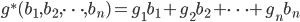 g^*(b_1, b_2, \cdots, b_n) = g_1 b_1 + g_2 b_2 + \cdots + g_n b_n