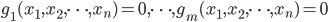 g_{1}(x_{1},x_{2}, \cdots ,x_{n}) = 0 , \cdots , g_{m}(x_{1},x_{2}, \cdots ,x_{n}) = 0