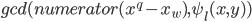 gcd(numerator({x}^{q}-x_w), \psi_l(x, y))