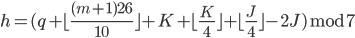 h = ( q + \lfloor\frac{(m+1)26}{10}\rfloor + K + \lfloor\frac{K}{4}\rfloor+\lfloor\frac{J}{4}\rfloor-2J)\bmod7