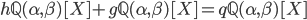 h \mathbb{Q}(\alpha , \beta)[X] + g \mathbb{Q}(\alpha , \beta)[X] = q \mathbb{Q}(\alpha , \beta)[X]