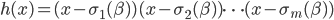 h(x) = (x - \sigma_1(\beta)) (x - \sigma_2(\beta)) \cdots (x - \sigma_m(\beta))