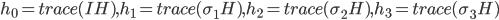 h_{0} = trace(IH), h_{1} = trace(\sigma_{1}H), h_{2} = trace(\sigma_{2}H), h_{3} = trace(\sigma_{3}H)