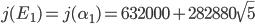 j(E_1) = j(\alpha_1) = 632000 + 282880\sqrt{5}