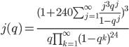 j(q) = \frac {(1 + 240 \sum_{j=1}^{\infty} \frac {j^{3} q^{j}} {1- q^{j}})^{3}} {q \prod_{k=1}^{\infty} (1-q^{k})^{24}}