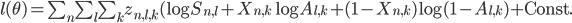 l(\theta) = \sum_{n}\sum_{l}\sum_{k} z_{n,l,k} ( \log S_{n,l} + X_{n,k} \log A_{l,k}+  (1-X_{n,k}) \log (1-A_{l,k}) +\mbox{Const.}