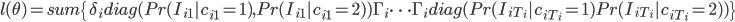 l(\theta) =sum\{ \delta_i diag(Pr(I_{i1}|c_{i1}=1),Pr(I_{i1}|c_{i1}=2)) \Gamma_i \cdots \Gamma_i diag(Pr(I_{iT_i}|c_{iT_i}=1) Pr(I_{iT_i}|c_{iT_i}=2)) \}