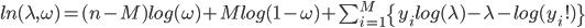 ln(\lambda,\omega)=(n-M)log(\omega) +M log(1-\omega)+\sum_{i=1}^M \{y_i log(\lambda)-\lambda -log(y_i !)\}