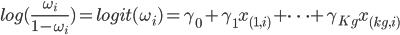 log(\frac{\omega_i}{1-\omega_i}) =logit(\omega_i) =\gamma_0 + \gamma_1 x_{(1,i)} +\cdots + \gamma_{Kg} x_{(kg,i)}