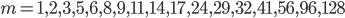 m = 1, 2, 3, 5, 6, 8, 9, 11, 14, 17, 24, 29, 32, 41, 56, 96, 128