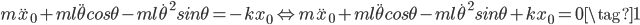 m\ddot{x}_0 + ml\ddot{\theta}cos\theta - ml\dot{\theta}^2sin\theta = -kx_0 \Leftrightarrow m\ddot{x}_0 + ml\ddot{\theta}cos\theta - ml\dot{\theta}^2sin\theta + kx_0= 0\tag{1}