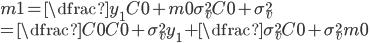 m1 = \dfrac{y_{1}C0+m0\sigma_{v}^{2}}{C0+\sigma_{v}^{2}}\\ = \dfrac{C0}{C0+\sigma_{v}^{2}}y_{1}+\dfrac{\sigma_{v}^{2}}{C0+\sigma_{v}^{2}}m0
