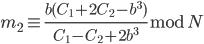 m_2 \equiv \frac{b(C_1 + 2C_2 - b^{3})}{C_1 - C_2 + 2b^{3}}  \bmod N
