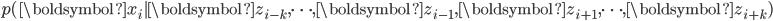 p(\boldsymbol{x}_i|\boldsymbol{z}_{i-k}, \cdots, \boldsymbol{z}_{i-1}, \boldsymbol{z}_{i+1}, \cdots, \boldsymbol{z}_{i+k})