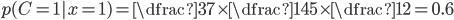 p(C=1 | x=1) = \dfrac{3}{7}\times\dfrac{14}{5} \times\dfrac{1}{2} = 0.6