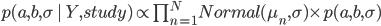 p(a,b,\sigma\,|\, Y,study) \propto \prod_{n = 1}^{N} Normal (\mu_{n} , \sigma)\times p(a,b,\sigma)