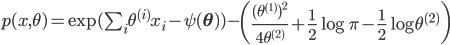 p(x, \theta) = \exp(\sum_i \theta^{(i)} x_i - \psi({\bf \theta})) - \left( \frac{(\theta^{(1)})^2}{4\theta^{(2)}} + \frac{1}{2}\log \pi -\frac{1}{2} \log \theta^{(2)}\right)