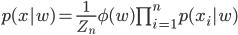 p(x|w) = \frac{1}{Z_n}\phi(w) \prod_{i=1}^{n}p(x_i|w)