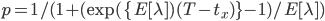 p= 1/(1+ (\exp(\{E[\lambda])(T-t_x)\}-1)/E[\lambda])