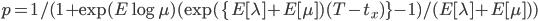 p= 1/(1+\exp (E\log \mu) (\exp(\{E[\lambda]+E[\mu])(T-t_x)\}-1)/(E[\lambda]+E[\mu]))