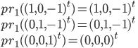 pr_1 ((1, 0, -1)^t) = (1, 0, -1)^t\\ pr_1((0, 1, -1)^t) = (0, 1, -1)^t\\ pr_1((0, 0, 1)^t) = (0, 0, 0)^t