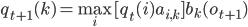 q_{t+1}(k)=\max_i[q_t(i)a_{i,k}]b_k(o_{t+1})