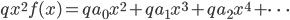 qx^{2}f(x) = qa_{0}x^{2} + qa_{1}x^{3} + qa_{2}x^{4} + \dots