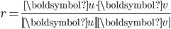 r = \frac{\boldsymbol{u} \cdot \boldsymbol{v}}{|\boldsymbol{u}||\boldsymbol{v}|}