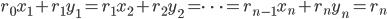 r_0x_1+r_1y_1 = r_1x_2+r_2y_2 = \cdots = r_{n-1}x_n+r_ny_n=r_n