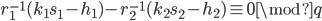 r_1^{-1}(k_1s_1 - h_1) - r_2^{-1}(k_2s_2 - h_2) \equiv 0 \mod q