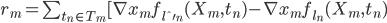 r_m = \sum_{t_n \in T_m} [\nabla x_m f_{l\'_n} (X_m, t_n) - \nabla x_m f_{l_n} (X_m, t_n)