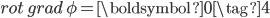 rot\, grad\, \phi = \boldsymbol{0} \tag{4}