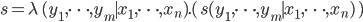 s = \lambda\, (y_1, \cdots,  y_m \mid x_1,\cdots, x_n ).(\, s( y_1, \cdots, y_m \mid x_1,\cdots, x_n) \,)