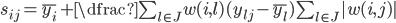 s_{ij} = \bar{y_{i}}  + \dfrac{ \sum_{l \in J }  w(i,l)(y_{lj} -  \bar{y_{l}} )}{ \sum_{l \in J} |w(i,j)|}