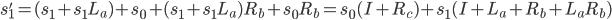 s_1' = (s_1 + s_1L_a) + s_0 + (s_1 + s_1L_a)R_b + s_0R_b  = s_0(I + R_c) + s_1(I + L_a + R_b + L_aR_b)