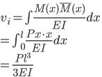 v_i= \int \frac{M(x)\overline{M}(x)}{EI} dx \\ = \int_0^l \frac{Px\cdot{x}}{EI} dx \\ =\frac{Pl^3}{3EI}