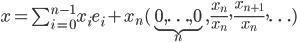 x = \sum_{i=0}^{n-1} x_i e_i + x_n (\underbrace{0, \ldots, 0}_n, \frac{x_n}{x_n}, \frac{x_{n+1}}{x_n}, \ldots)