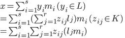 x = \sum_{i=1}^{s}y_im_i \quad (y_i \in L)\\ =\sum_{i=1}^{s}(\sum_{j=1}^{r}z_{ij}l_{j})m_i \quad (z_{ij} \in K)\\ =\sum_{i=1}^{s}\sum_{j=1}^{r}z_{ij}( l_{j}m_i)
