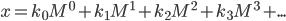 x = k_0M^0 + k_1M^1 + k_2M^2 + k_3M^3 + ...