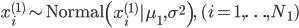 x^{(1)}_i \sim \mathrm{Normal}\left( x^ {(1)} _ i   \mu_1, \sigma^ 2 \right), \quad (i=1,\ldots,N_1)