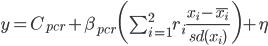 y = C_{pcr} + \beta_{pcr} \bigg( \sum^2_{i=1} r_i \frac{x_i - \bar{x_i}}{sd(x_i)} \bigg) + \eta