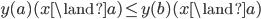 y(a)(x \land a) \leq y(b)(x \land a)